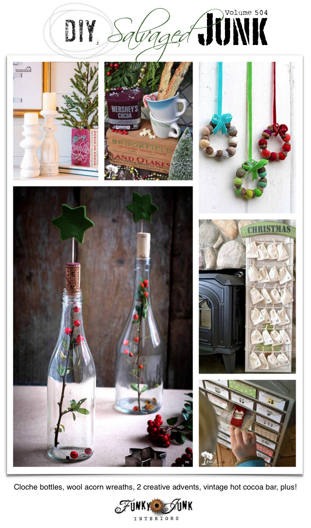 DIY Salvaged Junk Projects 504 - Cloche bottles, wool acorn wreaths, 2 creative advents, vintage hot cocoa bar, plus! Features and an up-cycled link party. Join in!