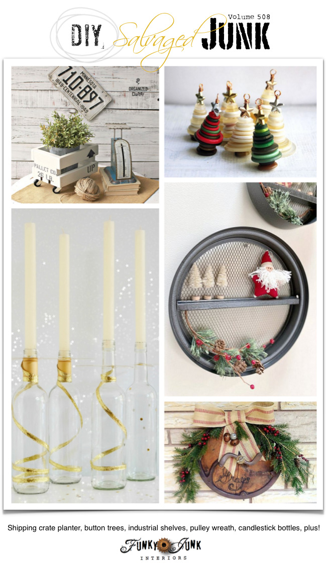 DIY Salvaged Junk Projects 507 - Shipping crate planter, button trees, industrial shelves, pulley wreath, candlestick bottles, plus! Upcycled link party.