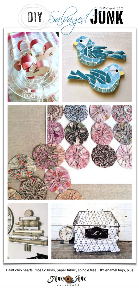 DIY Salvaged Junk Projects 512 - Paint chip hearts, mosaic birds, paper fabric, spindle tree, DIY enamel tags, plus! Features and an up-cycled link party on Funky Junk! Join us!
