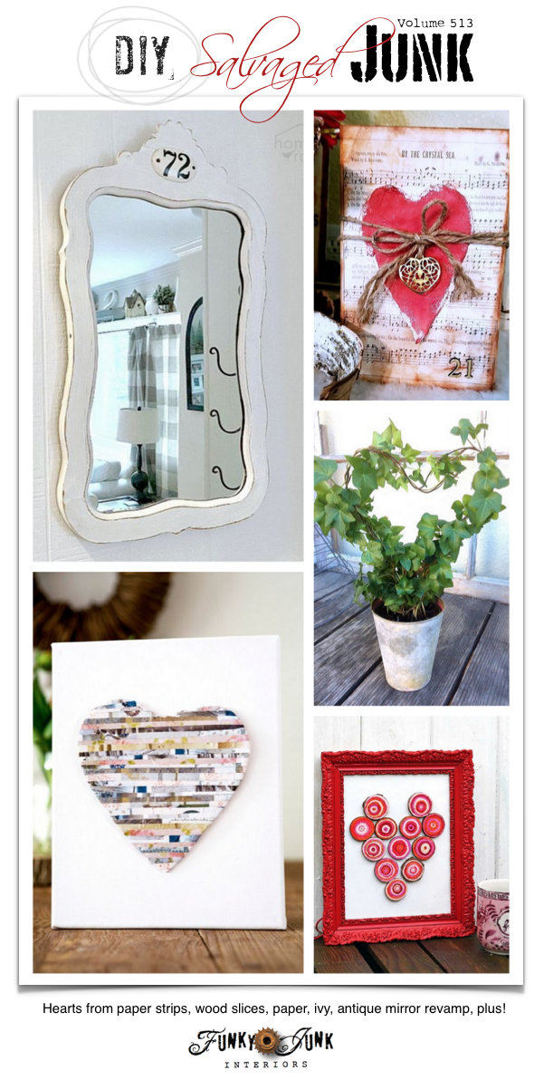 DIY Salvaged Junk Projects 513 - Hearts from paper strips, wood slices, paper, ivy, antique mirror revamp, plus! Features and an up-cycled link party on Funky Junk!
