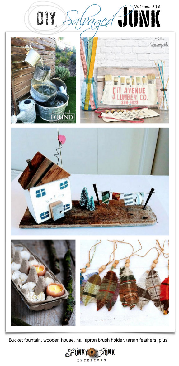 DIY Salvaged Junk Projects 516 - Bucket fountain, wooden house, nail apron brush holder, tartan feathers, plus! Up-cycled features and link party. Join in!