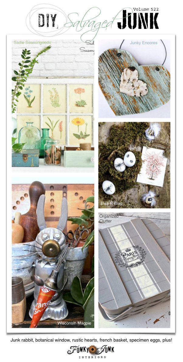DIY Salvaged Junk Projects 522 - Junk rabbit, botanical window, rustic hearts, french basket, specimen eggs, plus! Up-cycled features and link party. Join in!