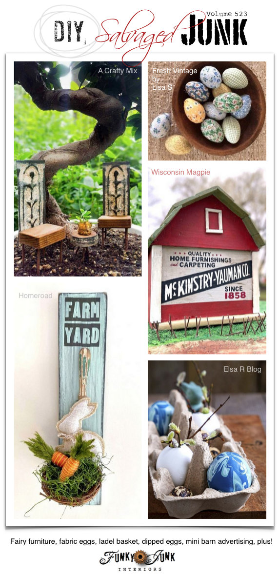 20+ NEW DIY Salvaged Junk Projects 523 - Fairy furniture, fabric eggs, ladel basket, dipped eggs, mini barn advertising, plus! Up-cycled features and a link party on Funky Junk. Join in!