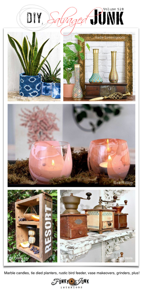 DIY Salvaged Junk Projects 528 - Marble candles, tie died planters, rustic bird feeder, vase makeovers, grinders, plus! Up-cycled projects and link party on Funky Junk Interiors!