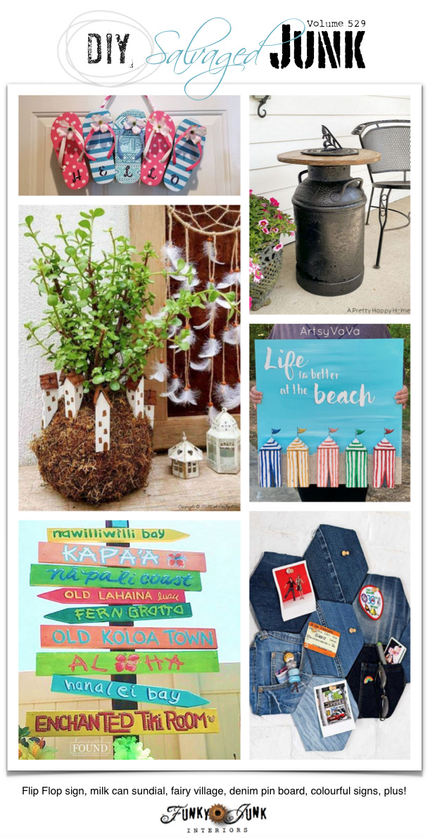 DIY Salvaged Junk Projects 529 - Flip Flop sign, milk can sundial, fairy village, denim pin board, colourful signs, plus! Up-cycled projects and link party. Join in!