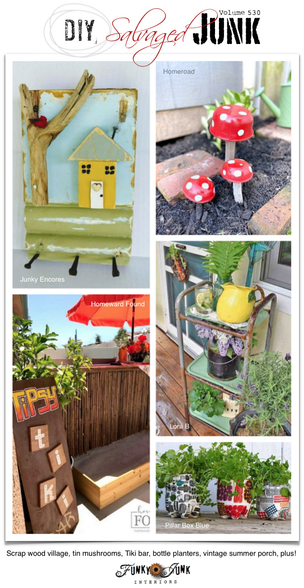 DIY Salvaged Junk Projects 530 - Scrap wood village, tin mushrooms, Tiki bar, bottle planters, vintage summer porch, plus! Up-cycled projects with a link party. Join in!