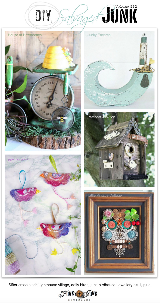 Join us at DIY Salvaged Junk Projects 532 - Sifter cross stitch, lighthouse village, doily birds, junk birdhouse, jewellery skull, plus! NEW up-cycled projects with a link party on Funky Junk! #upcycled #upcycle #projects #junk