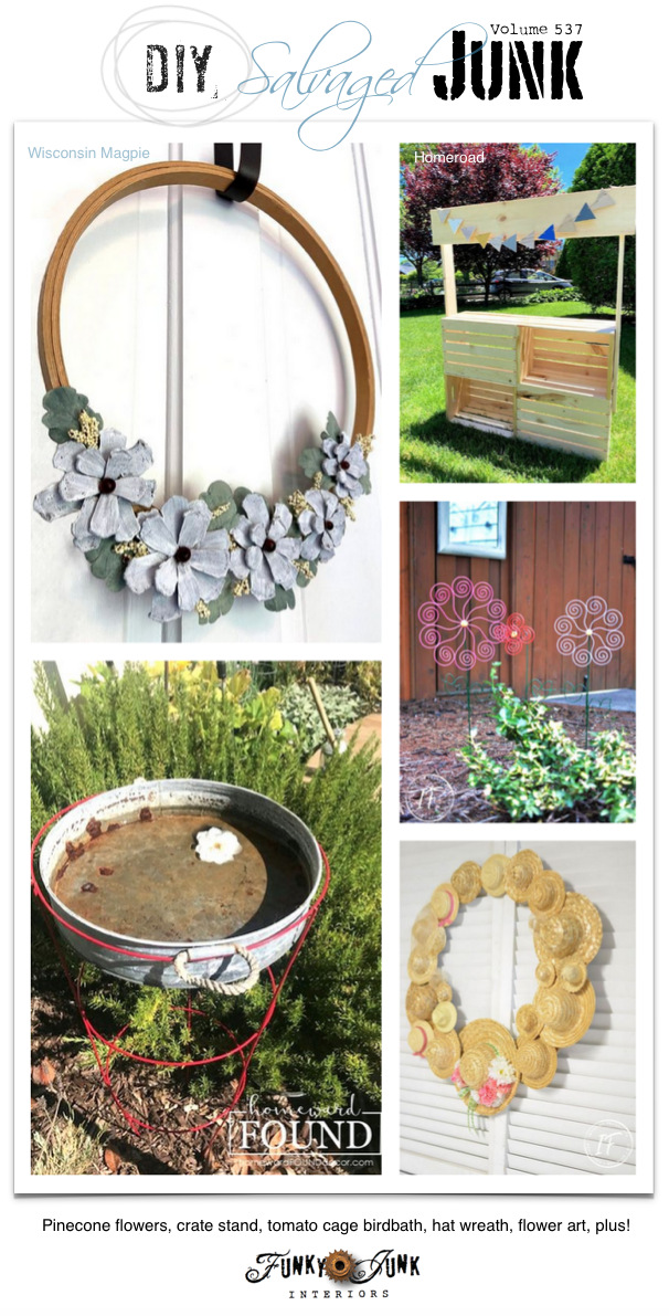 Visit 20+ NEW DIY Salvaged Junk Projects 537 - Pinecone flowers, crate stand, tomato cage birdbath, hat wreath, flower art, plus! Up-cycled projects with link party. Join in! #upcycle #recycle #projects #diy