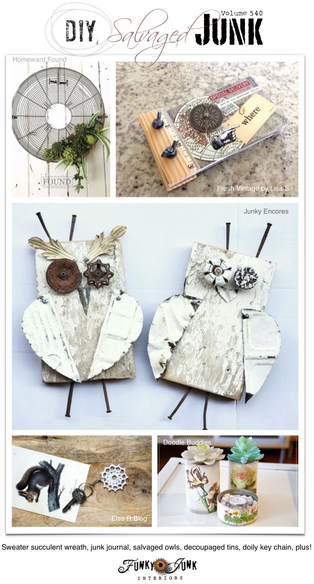 Visit 20+ NEW DIY Salvaged Junk Projects 540- Sweater succulent wreath, junk journal, salvaged owls, decoupaged tins, doily key chain, plus! Up-cycled projects link party. Join us!