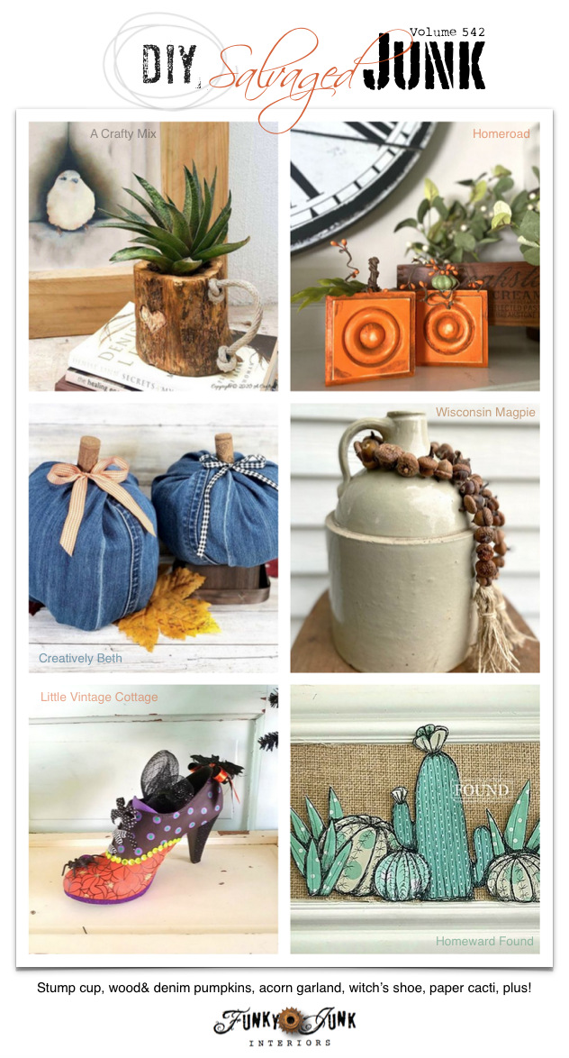 Visit 20+ NEW DIY Salvaged Junk Projects 542 - Stump cup, wood& denim pumpkins, acorn garland, witch's shoe, paper cacti, plus! Up-cycled projects and link party on Funky Junk! Click to join in and be inspired! #upcycle #diy #projects