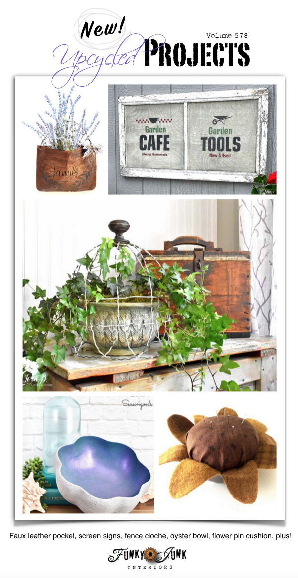 Visit 20+ New Upcycled Projects to Make 578! - Faux leather flower pocket, vintage screen garden signs, fence cloche, faux clam bowl, flower pincushion, plus! Click to visit each tutorial plus check out the newest repurposed projects inside the link party!
